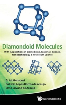 Diamondoid Molecules: With Applications In Biomedicine, Materials Science, Nanotechnology & Petroleum Science, Hardback Book
