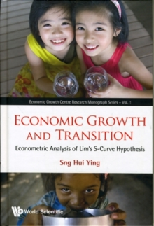 Economic Growth And Transition: Econometric Analysis Of Lim's S-curve Hypothesis, Hardback Book