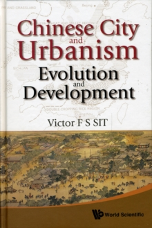 Chinese City And Urbanism: Evolution And Development, Hardback Book