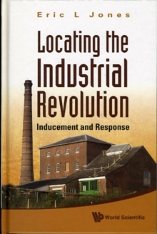 Locating The Industrial Revolution: Inducement And Response, Hardback Book