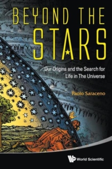 Beyond The Stars: Our Origins And The Search For Life In The Universe, Hardback Book