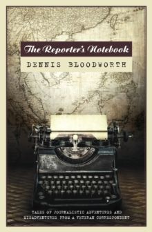 A Reporter's Notebook : Tales of a Wandering Journalist, Paperback / softback Book