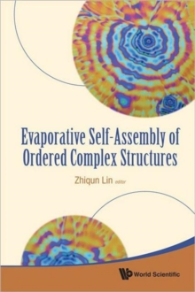 Evaporative Self-assembly Of Ordered Complex Structures, Hardback Book
