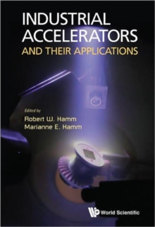 Industrial Accelerators And Their Applications, Hardback Book