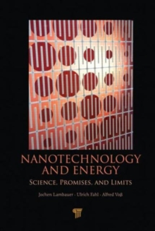 Nanotechnology and Energy : Science, Promises, and Limits, Hardback Book