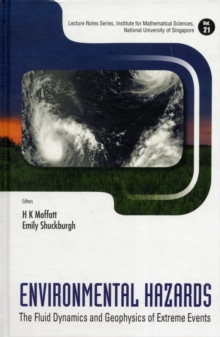 Environmental Hazards: The Fluid Dynamics And Geophysics Of Extreme Events, Hardback Book