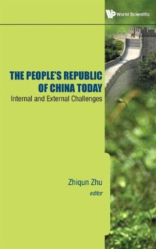 People's Republic Of China Today, The: Internal And External Challenges, Hardback Book