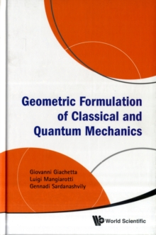 Geometric Formulation Of Classical And Quantum Mechanics, Hardback Book