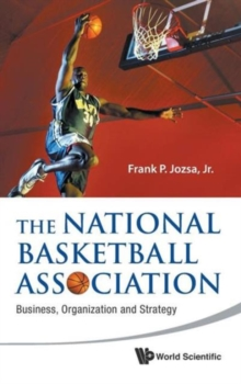 National Basketball Association, The: Business, Organization And Strategy, Hardback Book