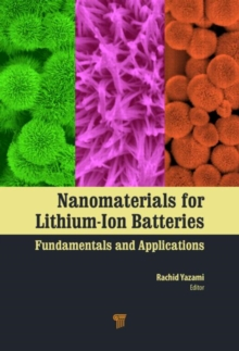 Nanomaterials for Lithium-Ion Batteries : Fundamentals and Applications, Hardback Book