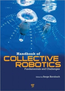 Handbook of Collective Robotics : Fundamentals and Challenges, Hardback Book