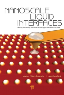 Nanoscale Liquid Interfaces : Wetting, Patterning and Force Microscopy at the Molecular Scale, Hardback Book