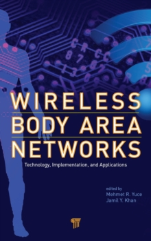 Wireless Body Area Networks : Technology, Implementation, and Applications, Hardback Book