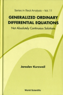 Generalized Ordinary Differential Equations: Not Absolutely Continuous Solutions, Hardback Book
