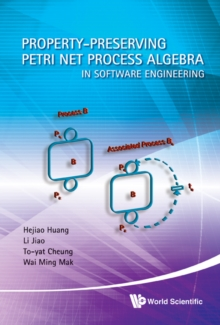 Property-preserving Petri Net Process Algebra In Software Engineering, Hardback Book