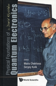 Physical Foundations Of Quantum Electronics By David Klyshko, Hardback Book