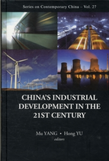 China's Industrial Development In The 21st Century, Hardback Book