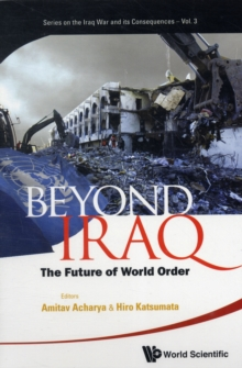 Beyond Iraq: The Future Of World Order, Paperback / softback Book