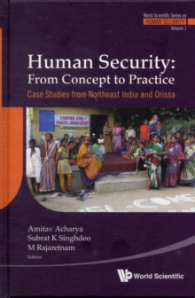 Human Security: From Concept To Practice - Case Studies From Northeast India And Orissa, Hardback Book