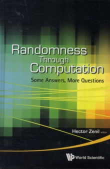 Randomness Through Computation: Some Answers, More Questions, Hardback Book