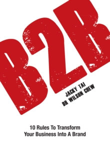 B2B : 10 Rules to Transform Your Business into a Brand, Hardback Book
