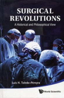 Surgical Revolutions: A Historical And Philosophical View, Hardback Book