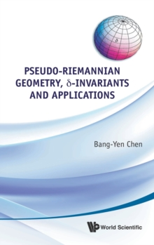 Pseudo-riemannian Geometry, Delta-invariants And Applications, Hardback Book