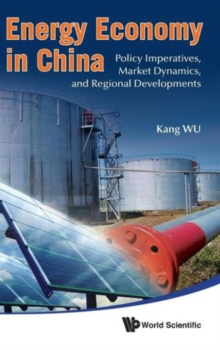 Energy Economy In China: Policy Imperatives, Market Dynamics, And Regional Developments, Hardback Book