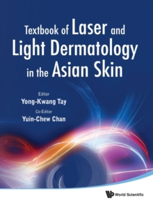 Textbook Of Laser And Light Dermatology In The Asian Skin, Hardback Book
