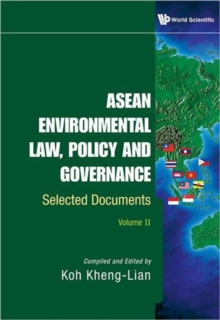 Asean Environmental Law, Policy And Governance: Selected Documents (Volume I & Ii), Hardback Book