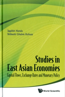Studies In East Asian Economies: Capital Flows, Exchange Rates And Monetary Policy, Hardback Book