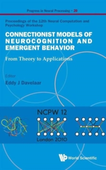 Connectionist Models Of Neurocognition And Emergent Behavior: From Theory To Applications - Proceedings Of The 12th Neural Computation And Psychology Workshop, Hardback Book
