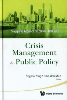 Crisis Management And Public Policy: Singapore's Approach To Economic Resilience, Hardback Book