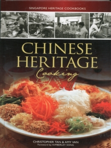Singapore Heritage Cookbooks: Chinese Heritage Cooking, Paperback Book