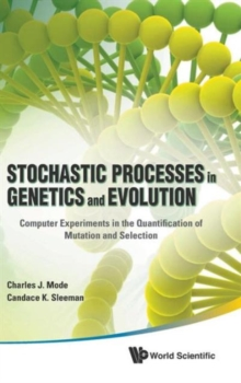 Stochastic Processes In Genetics And Evolution: Computer Experiments In The Quantification Of Mutation And Selection, Hardback Book