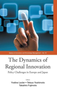 Dynamics Of Regional Innovation, The: Policy Challenges In Europe And Japan, Hardback Book