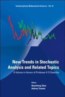New Trends In Stochastic Analysis And Related Topics: A Volume In Honour Of Professor K D Elworthy, Hardback Book