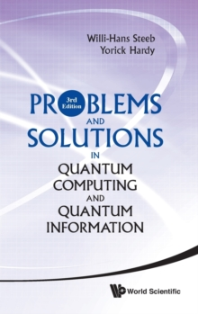 Problems And Solutions In Quantum Computing And Quantum Information (3rd Edition), Hardback Book