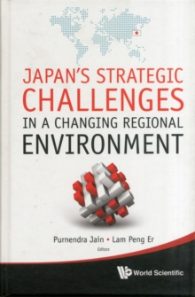 Japan's Strategic Challenges In A Changing Regional Environment, Hardback Book
