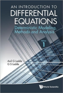 Introduction To Differential Equations, An: Deterministic Modeling, Methods And Analysis (Volume 1), Hardback Book