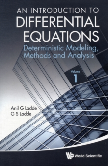 Introduction To Differential Equations, An: Deterministic Modeling, Methods And Analysis (Volume 1), Paperback / softback Book