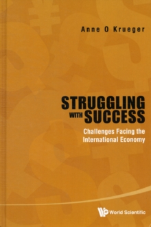 Struggling With Success: Challenges Facing The International Economy, Hardback Book