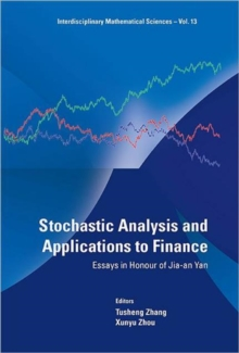 Stochastic Analysis And Applications To Finance: Essays In Honour Of Jia-an Yan, Hardback Book