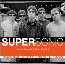 Supersonic : Personal Situations with Oasis (1992 - 96), Paperback Book