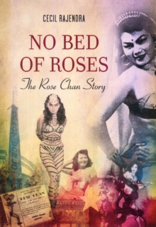 No Bed of Roses: The Rose Chan Story, Paperback / softback Book
