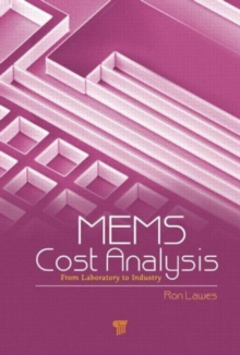 MEMS Cost Analysis : From Laboratory to Industry, Hardback Book