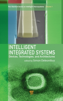 Intelligent Integrated Systems : Devices, Technologies, and Architectures, Hardback Book