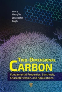 Two-Dimensional Carbon : Fundamental Properties, Synthesis, Characterization, and Applications, Hardback Book