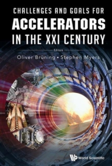Challenges And Goals For Accelerators In The Xxi Century, Hardback Book