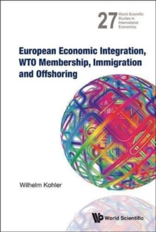European Economic Integration, Wto Membership, Immigration And Offshoring, Hardback Book